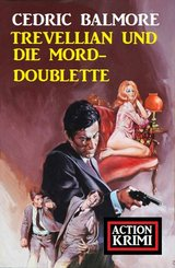 Trevellian und die Mord-Doublette: Action Krimi (eBook, ePUB)
