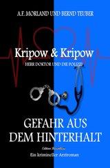 Gefahr aus dem Hinterhalt: Kripow & Kripow - Herr Doktor und die Polizei (eBook, ePUB)