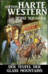 Der Teufel der Glass Mountains: Harte Western Edition (eBook, ePUB)