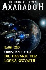 Die Havarie der Lorna O'Gvaith: Die Raumflotte von Axarabor - Band 213 (eBook, ePUB)