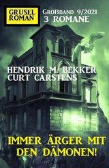 Immer Ärger mit den Dämonen! Gruselroman Großband 3 Romane 9/2021 (eBook, ePUB)