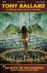 Die Bestie und der Todesengel: Sechs Romane Tony Ballard 6 (eBook, ePUB)