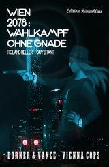 Wien 2078 - Wahlkampf ohne Gnade: Dorner und Vance: Vienna Cops (eBook, ePUB)