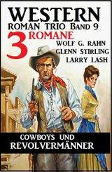 Cowboys und Revolvermänner: 3 Romane: Western Roman Trio Band 9 (eBook, ePUB)