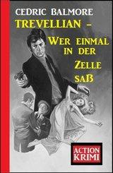 ?Trevellian - Wer einmal in der Zelle saß: Action Krimi (eBook, ePUB)