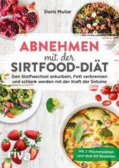 Abnehmen mit der Sirtfood-Diät (eBook, ePUB)