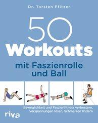 50 Workouts mit Faszienrolle und Ball (eBook, ePUB)