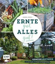 Ernte gut, alles gut! - Gemüsegärtnern im Hochbeet, Frühbeet und Gewächshaus (eBook, ePUB)