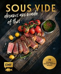 SOUS-VIDE dreams are made of this (eBook, ePUB)