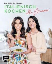 Italienisch kochen alla Mamma mit Lili Paul-Roncalli (eBook, ePUB)