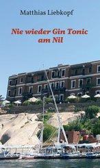 Nie wieder Gin Tonic am Nil (eBook, ePUB)