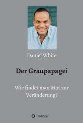 Der Graupapagei - Wie findet man Mut zur Veränderung? (eBook, ePUB)