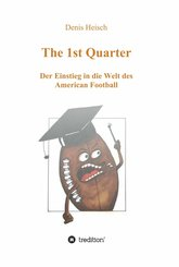 The 1st Quarter - Der Einstieg in die Welt des American Football (eBook, ePUB)