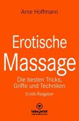 Erotische Massage | Erotischer Ratgeber (eBook, PDF)
