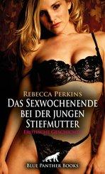 Das Sexwochenende bei der jungen Stiefmutter | Erotische Geschichte (eBook, ePUB)