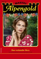 Alpengold 334 - Heimatroman (eBook, ePUB)