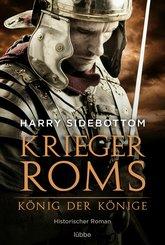 Krieger Roms - König der Könige (eBook, ePUB)
