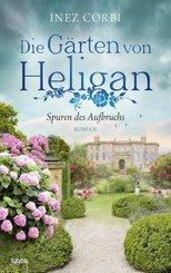 Die Gärten von Heligan - Spuren des Aufbruchs (eBook, ePUB)