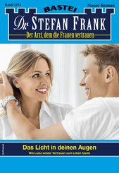 Dr. Stefan Frank 2574 - Arztroman (eBook, ePUB)