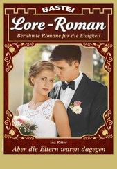 Lore-Roman 91 - Liebesroman (eBook, ePUB)