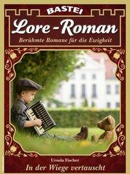 Lore-Roman 107 - Liebesroman (eBook, ePUB)