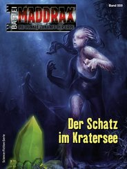 Maddrax 559 - Science-Fiction-Serie (eBook, ePUB)