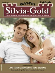 Silvia-Gold 132 - Liebesroman (eBook, ePUB)