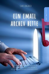 Ein E-Mail Archiv bitte! (eBook, ePUB)