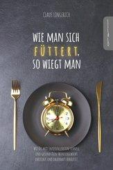 Wie man sich füttert, so wiegt man! (eBook, ePUB)