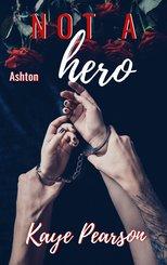 Not a hero - Ashton (eBook, ePUB)