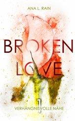 Broken Love: Verhängnisvolle Nähe (eBook, ePUB)