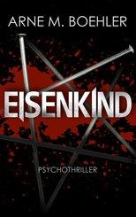 Eisenkind - Psychothriller (eBook, ePUB)