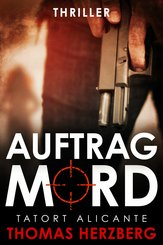 Auftrag Mord: Tatort Alicante (Thriller) (eBook, ePUB)