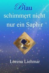 Blau schimmert nicht nur ein Saphir (eBook, ePUB)