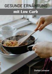 Gesunde Ernährung mit Low Carb (eBook, ePUB)