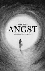 ANGST: Kurzgeschichtenband (eBook, ePUB)