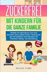 Zuckerfrei mit Kindern für die ganze Familie (eBook, ePUB)