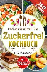 Einfach zuckerfrei - Das Zuckerfrei Kochbuch (eBook, ePUB)