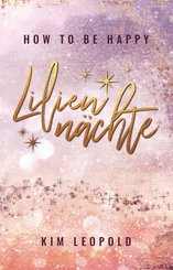 how to be happy: Liliennächte (New Adult Romance) (eBook, ePUB)