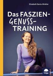 Das Faszien-Genuss-Training (eBook, ePUB)