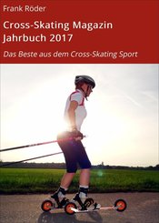 Cross-Skating Magazin Jahrbuch 2017 (eBook, ePUB)