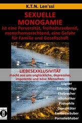 SEXUELLE MONOGAMIE ist eine Perversität, freiheitsraubend, menschenverachtend, eine Gefahr für Familie und Gesellschaft (eBook, ePUB)