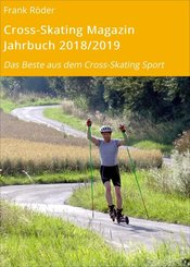 Cross-Skating Magazin Jahrbuch 2018/2019 (eBook, ePUB)