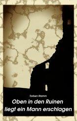 Oben in den Ruinen liegt ein Mann erschlagen (eBook, ePUB)