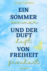 Ein Sommer und der Duft von Freiheit (eBook, ePUB)