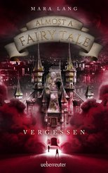 Almost a Fairy Tale - Vergessen (eBook, ePUB)