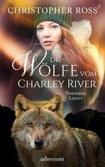 Northern Lights - Die Wölfe vom Charley River (Northern Lights, Bd. 4) (eBook, ePUB)