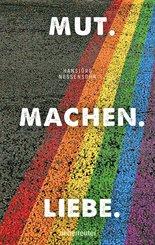 Mut. Machen. Liebe (eBook, ePUB)