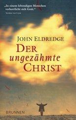 Der ungezähmte Christ (eBook, ePUB)