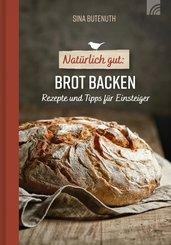Natürlich gut: Brot backen (eBook, ePUB)